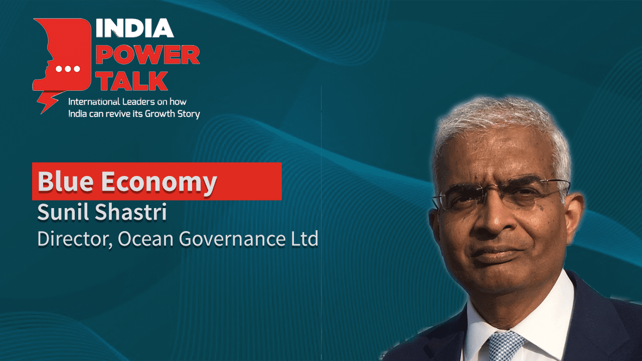 Excerpts of India Power Talk with Sunil Shastri, Director, OceanGovernance Limited