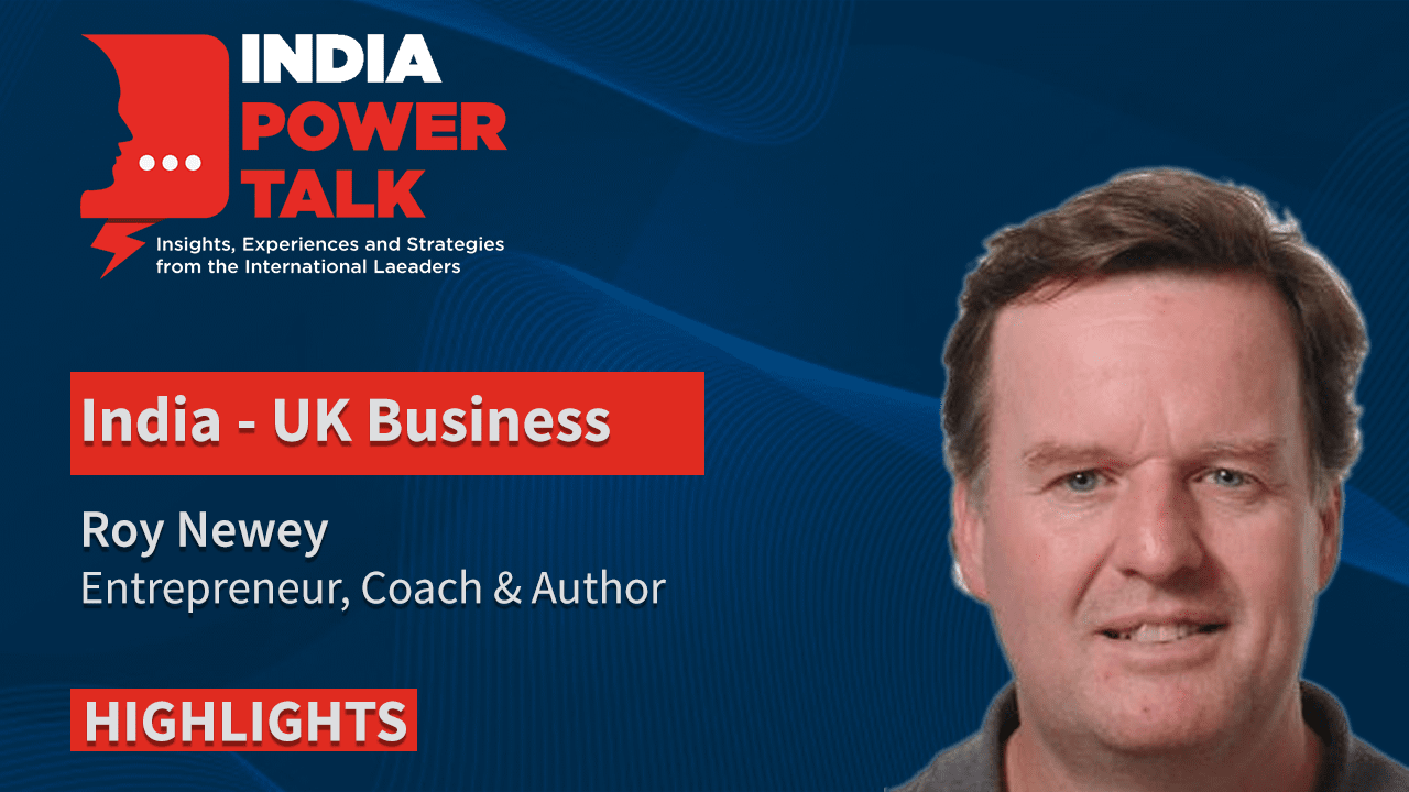 Excerpts of India Power Talk with Roy Newey