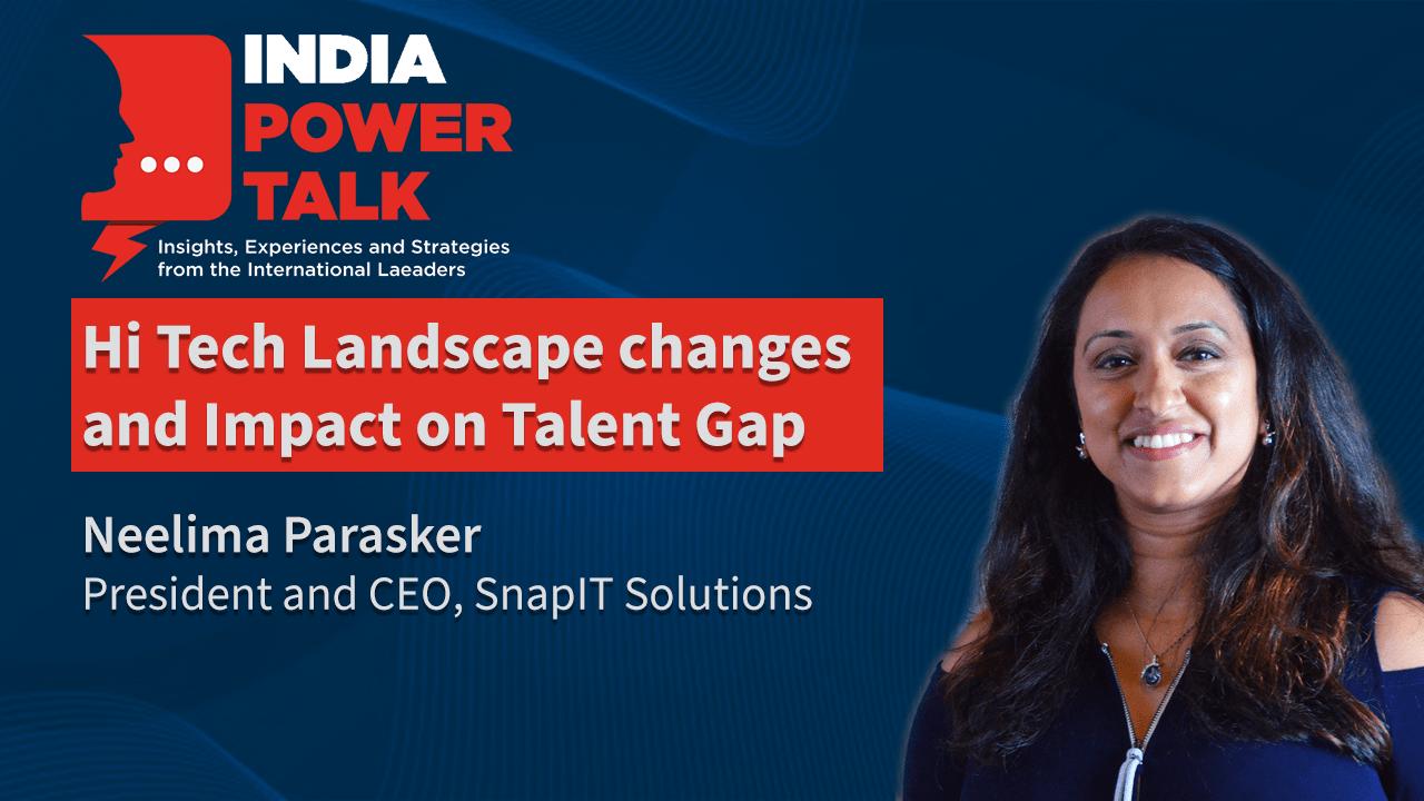 Glimpses of India Power Talk with Neelima Parasker to discuss Hi tech landscape changes & talent gap