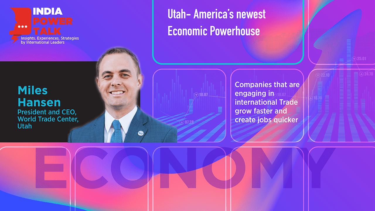 Glimpses of India Power Talk with Miles Hansen on the topic Utah- America's newest economic powerhouse